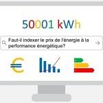 Donnez votre avis : faut-il indexer le prix de l'énergie à la performance énergétique?