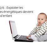 Etape 5/6 : Exploiter les données énergétiques devient un jeu d'enfant
