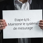 Etape 6/6 : Maintenir le système de mesurage
