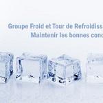 Groupe froid et tour de refroidissement, Maintenir les bonnes conditions