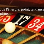 Prix de l'énergie: point, tendance et solutions