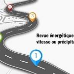 Revue énergétique : vitesse ou précipitation?