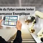 Industrie du Futur comme levier de performance énergétique