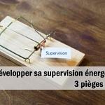Développer sa supervision énergétique : 3 pièges à éviter