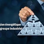 Supervision énergétique dans un groupe industriel