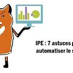 IPE : 7 astuces pour automatiser le suivi